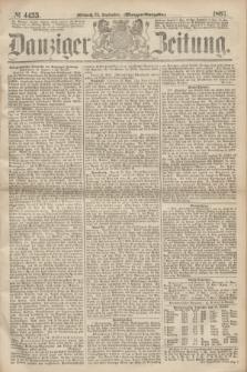 Danziger Zeitung. 1867, № 4455 (25 September) - (Morgen=Ausgabe.)