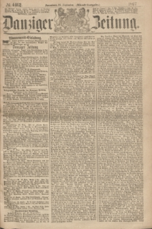 Danziger Zeitung. 1867, № 4462 (28 September) - (Abend=Ausgabe.) + dod.