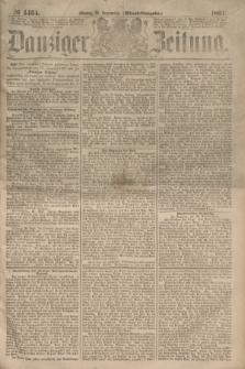Danziger Zeitung. 1867, № 4464 (30 September) - (Abend=Ausgabe.)