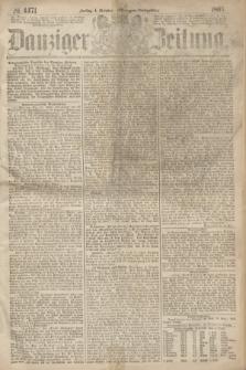 Danziger Zeitung. 1867, № 4471 (4 October) - (Morgen=Ausgabe.)