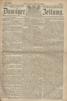 Danziger Zeitung. 1867, № 4472 (4 October) - (Abend=Ausgabe.)