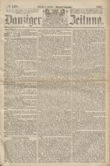 Danziger Zeitung. 1867, № 4478 (8 October) - (Abend=Ausgabe.)