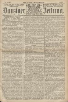 Danziger Zeitung. 1867, № 4483 (11 October) - (Morgen=Ausgabe.)