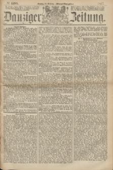 Danziger Zeitung. 1867, № 4488 (14 October) - (Abend=Ausgabe.)
