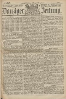 Danziger Zeitung. 1867, № 4507 (25 October) - (Morgen=Ausgabe.)