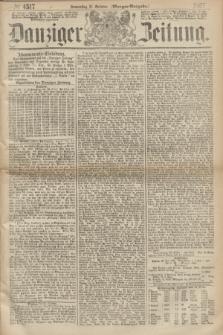 Danziger Zeitung. 1867, № 4517 (31 October) - (Morgen=Ausgabe.)