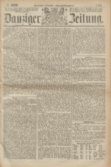 Danziger Zeitung. 1867, № 4533 (9 November) - (Morgen=Ausgabe.)