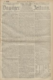 Danziger Zeitung. 1867, № 4539 (13 November) - (Morgen=Ausgabe.)