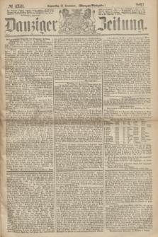 Danziger Zeitung. 1867, № 4541 (14 November) - (Morgen=Ausgabe.)