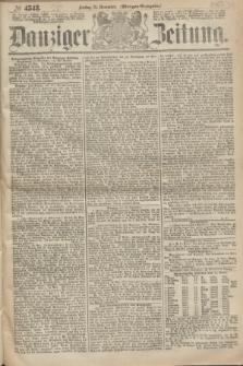 Danziger Zeitung. 1867, № 4543 (15 November) - (Morgen=Ausgabe.)