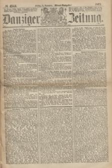 Danziger Zeitung. 1867, № 4544 (15 November) - (Abend=Ausgabe.)