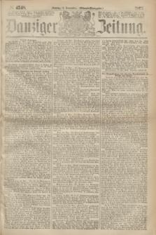Danziger Zeitung. 1867, № 4548 (18 November) - (Abend=Ausgabe.)