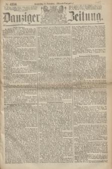 Danziger Zeitung. 1867, № 4554 (21 November) - (Abend=Ausgabe.)