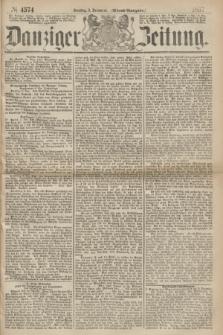 Danziger Zeitung. 1867, № 4574 (3 December) - (Abend=Ausgabe.) + dod.