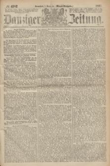 Danziger Zeitung. 1867, № 4582 (7 December) - (Abend=Ausgabe.) + dod.