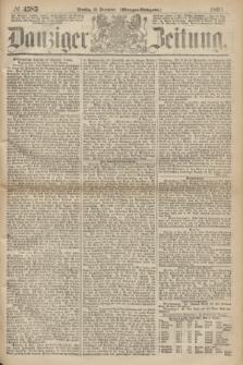 Danziger Zeitung. 1867, № 4585 (10 December) - (Morgen=Ausgabe.)
