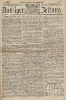 Danziger Zeitung. 1867, № 4591 (13 December) - (Morgen=Ausgabe.)