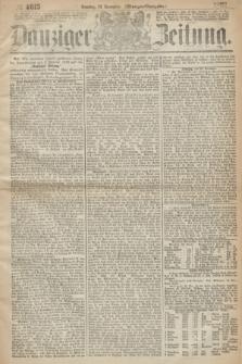 Danziger Zeitung. 1867, № 4615 (29 December) - (Morgen=Ausgabe.)
