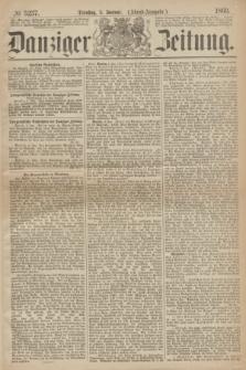 Danziger Zeitung. 1869, № 5237 (5 Januar) - (Abend-Ausgabe.)
