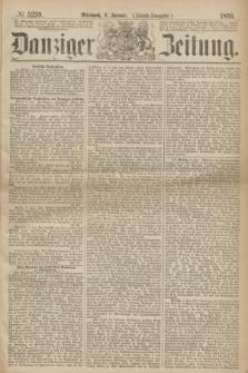 Danziger Zeitung. 1869, № 5239 (6 Januar) - (Abend-Ausgabe.)