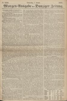 Morgen=Ausgabe der Danziger Zeitung. 1869, № 5240 (7 Januar)