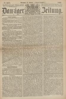 Danziger Zeitung. 1869, № 5251 (13 Januar) - (Abend-Ausgabe.)