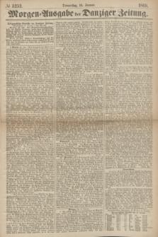 Morgen=Ausgabe der Danziger Zeitung. 1869, № 5252 (14 Januar)