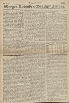 Morgen=Ausgabe der Danziger Zeitung. 1869, № 5254 (15 Januar)