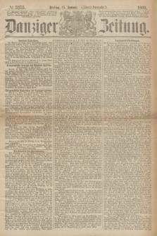 Danziger Zeitung. 1869, № 5255 (15 Januar) - (Abend-Ausgabe.)