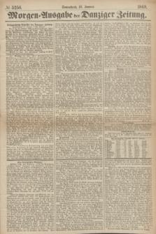 Morgen=Ausgabe der Danziger Zeitung. 1869, № 5256 (16 Januar)