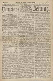 Danziger Zeitung. 1869, № 5263 (20 Januar) - (Abend-Ausgabe.)