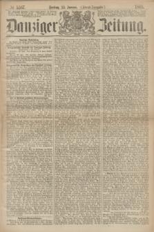 Danziger Zeitung. 1869, № 5267 (22 Januar) - (Abend-Ausgabe.)