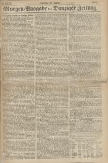 Morgen=Ausgabe der Danziger Zeitung. 1869, № 5272 (26 Januar)