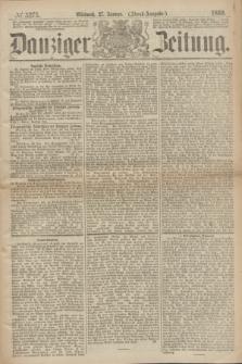 Danziger Zeitung. 1869, № 5275 (27 Januar) - (Abend-Ausgabe.)