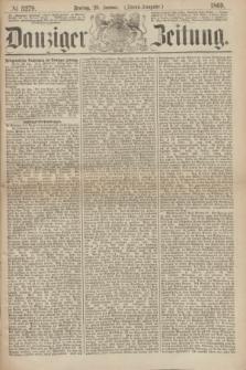 Danziger Zeitung. 1869, № 5279 (29 Januar) - (Abend-Ausgabe.)