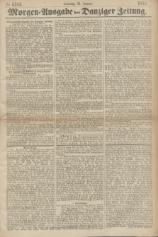 Morgen=Ausgabe der Danziger Zeitung. 1869, № 5282 (31 Januar)