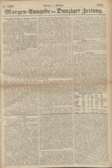 Morgen=Ausgabe der Danziger Zeitung. 1869, № 5290 (5 Februar)