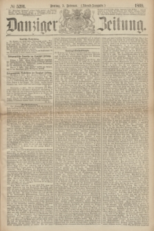 Danziger Zeitung. 1869, № 5291 (5 Februar) - (Abend-Ausgabe.)