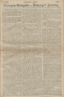 Morgen=Ausgabe der Danziger Zeitung. 1869, № 5292 (6 Februar)