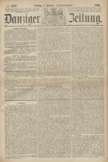 Danziger Zeitung. 1869, № 5297 (9 Februar) - (Abend-Ausgabe.)