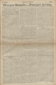 Morgen=Ausgabe der Danziger Zeitung. 1869, № 5298 (10 Februar)