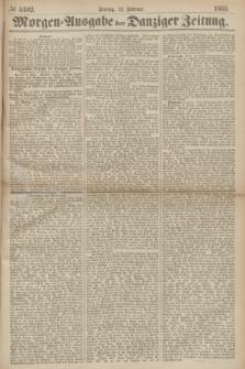 Morgen=Ausgabe der Danziger Zeitung. 1869, № 5302 (12 Februar)