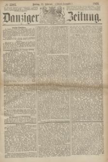 Danziger Zeitung. 1869, № 5303 (12 Februar) - (Abend-Ausgabe.)