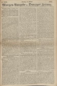 Morgen=Ausgabe der Danziger Zeitung. 1869, № 5306 (14 Februar)