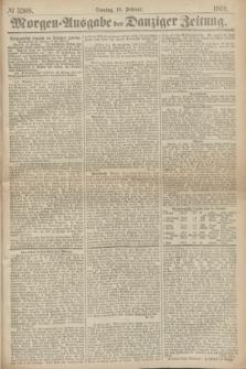Morgen=Ausgabe der Danziger Zeitung. 1869, № 5308 (16 Februar)