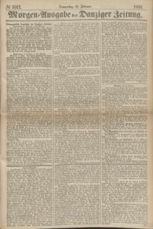 Morgen=Ausgabe der Danziger Zeitung. 1869, № 5312 (18 Februar)