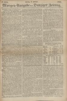 Morgen=Ausgabe der Danziger Zeitung. 1869, № 5314 (19 Februar)