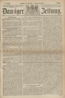 Danziger Zeitung. 1869, № 5315 (19 Februar) - (Abend-Ausgabe.)