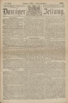 Danziger Zeitung. 1869, № 5333 (2 März) - (Abend-Ausgabe.)