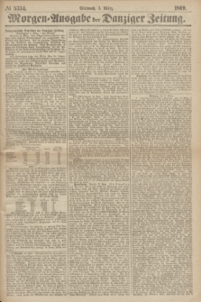 Morgen=Ausgabe der Danziger Zeitung. 1869, № 5334 (3 März)